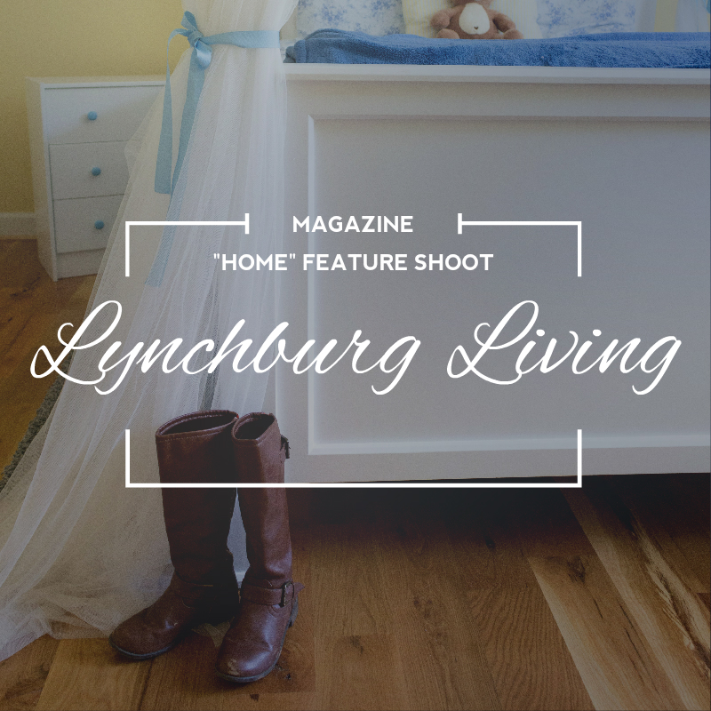 "Feature shoot of the ""Besaw Home"" in Lynchburg Living Magazine!"